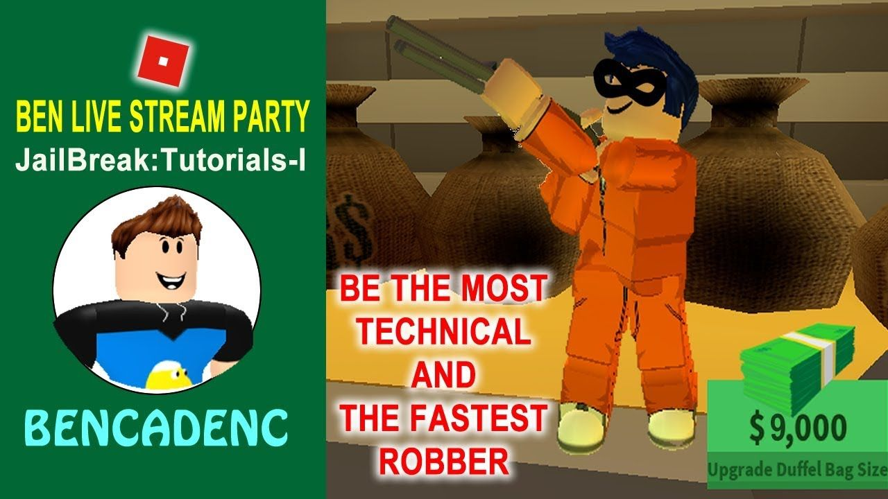 Ben Live Stream Party Roblox Jailbreak Be The Most Technical