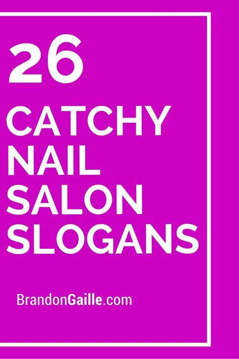 26 Catchy Nail Salon Slogans Names Best Home