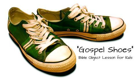 Gospel Shoes Bible Object Lesson | object lessons | Bible object