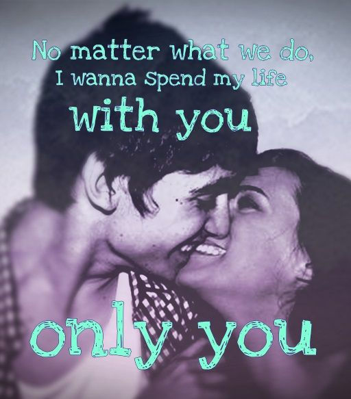 I Wanna Spend My Life With You Quotes Chileatucd