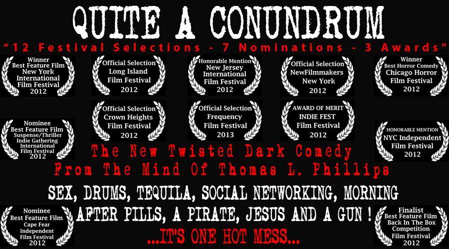 Main Page On The Quite A Conundrum Website Www Quiteaconundrum Com Film International Film Festival Comedy