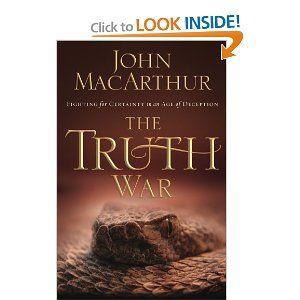 """The Truth War"" by John MacArthur"