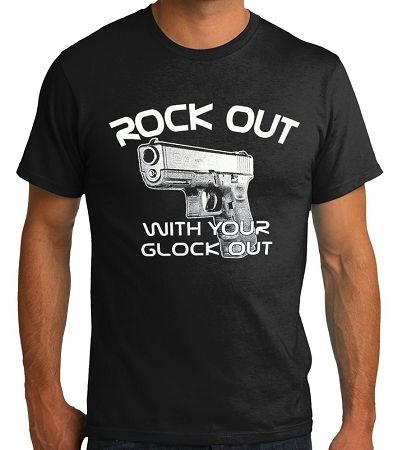 Rock Out with Your Glock Out Tshirt