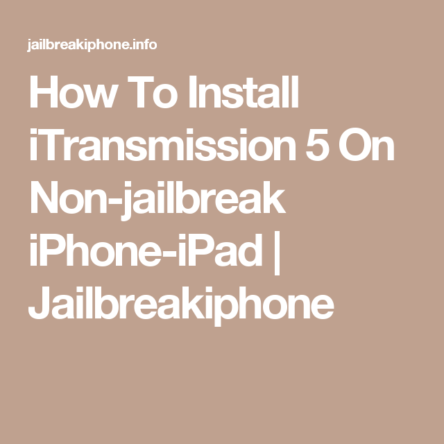 How To Install iTransmission 5 On Non-jailbreak iPhone-iPad