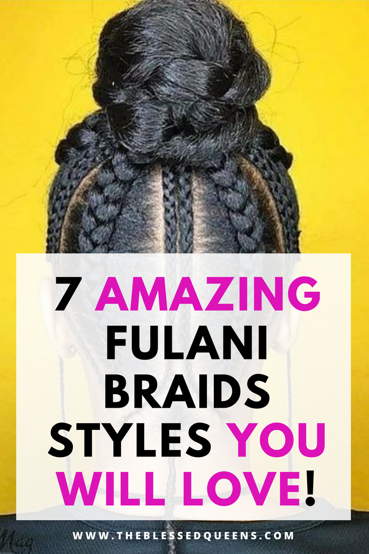 Fulani Hairstyles 7 Amazing Fulani Braids Styles The Blessed Queens Natural Hair Styles Fulani Braids Hair Styles