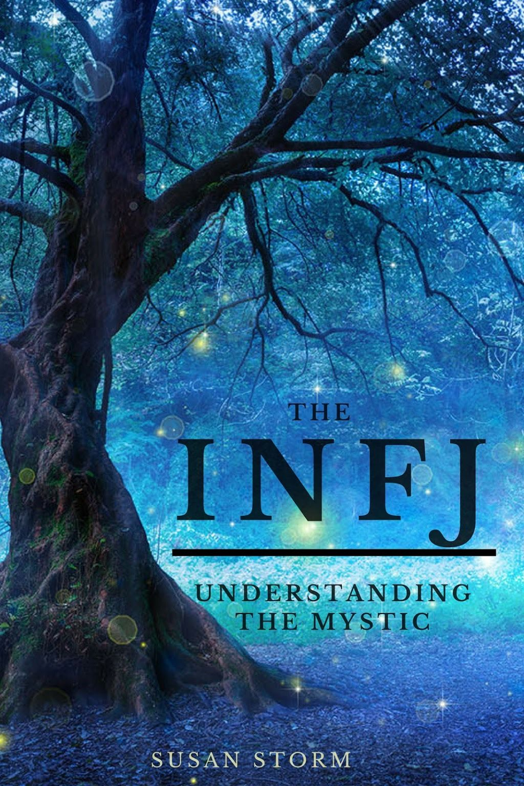 Explore The Wonders And Mysteries Of The Infj Life In