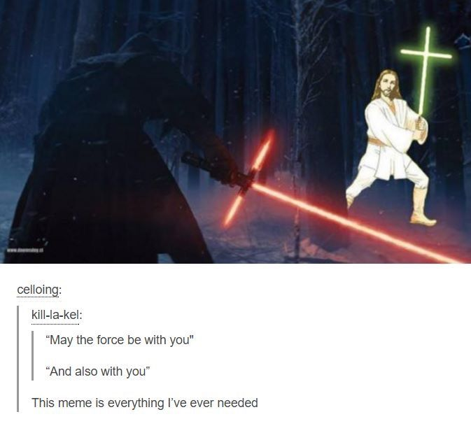 May The Force Be With You And Also With You Cross Lightsaber Star Wars Memes Star Wars Humor Star Wars