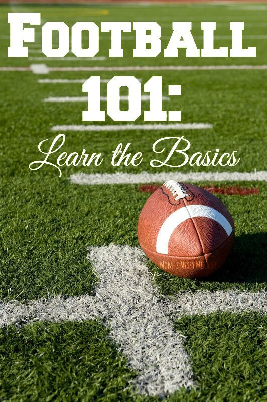 Football 101 Learn The Basics With Images Football 101