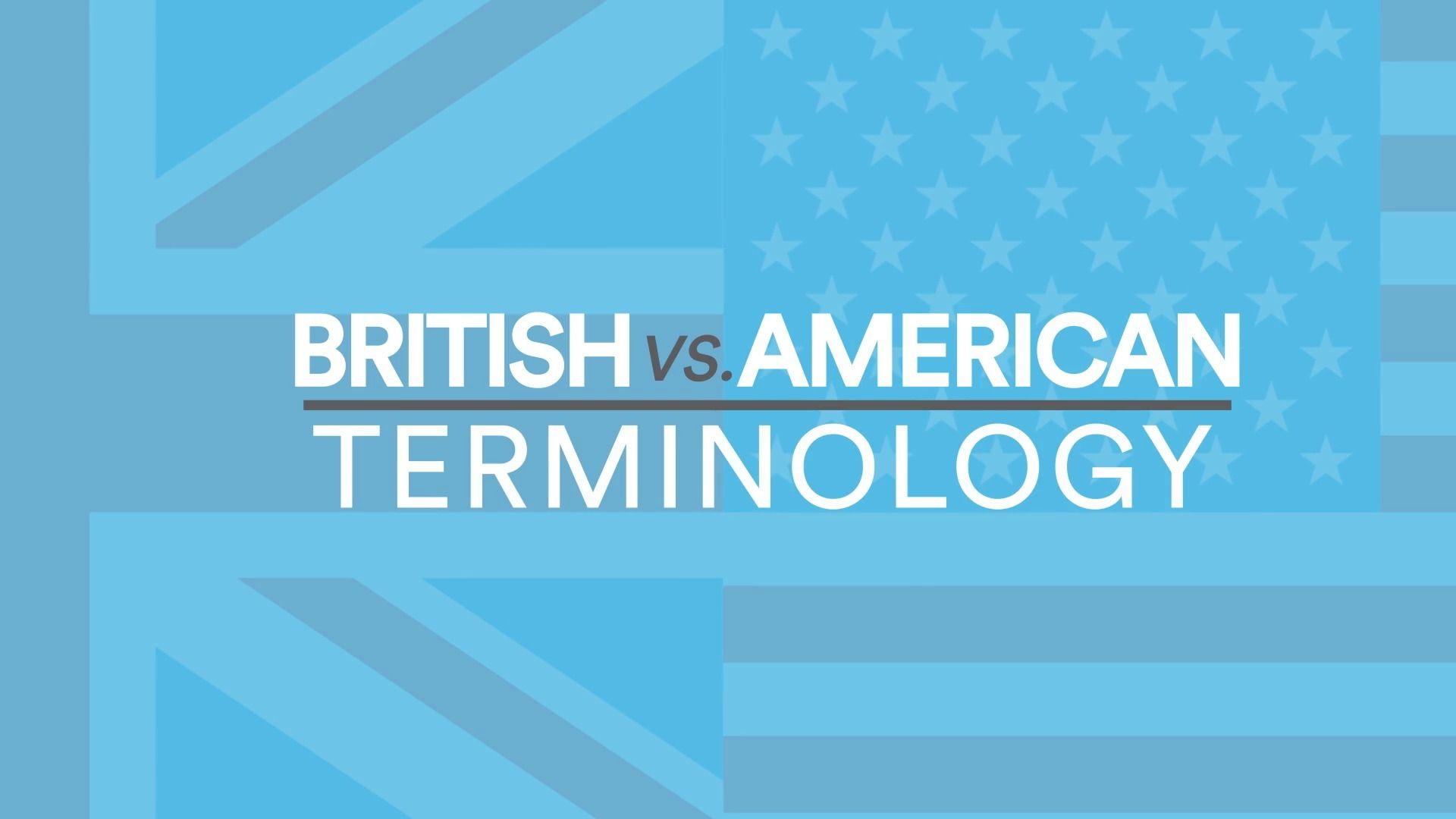 British vs American Terminology - UK