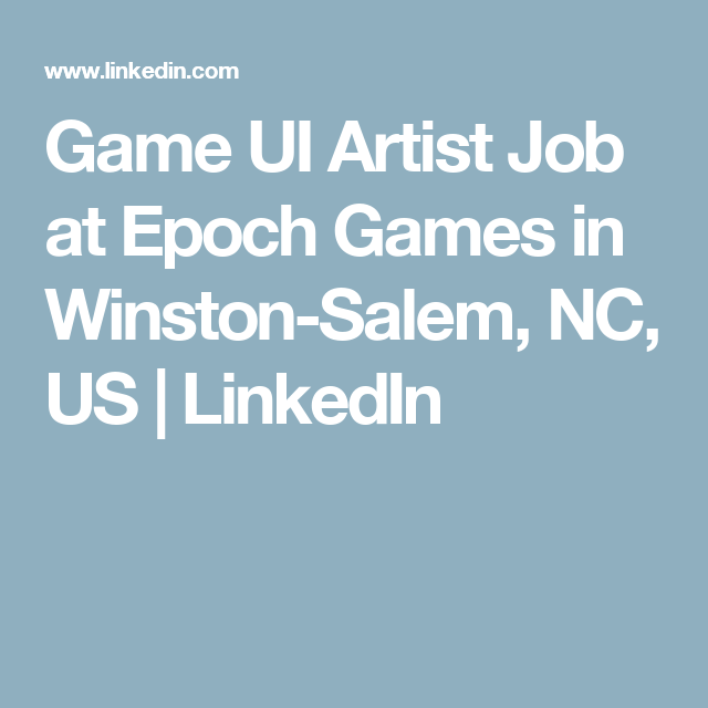 Game UI Artist Job at Epoch Games in Winston-Salem, NC, US  | LinkedIn