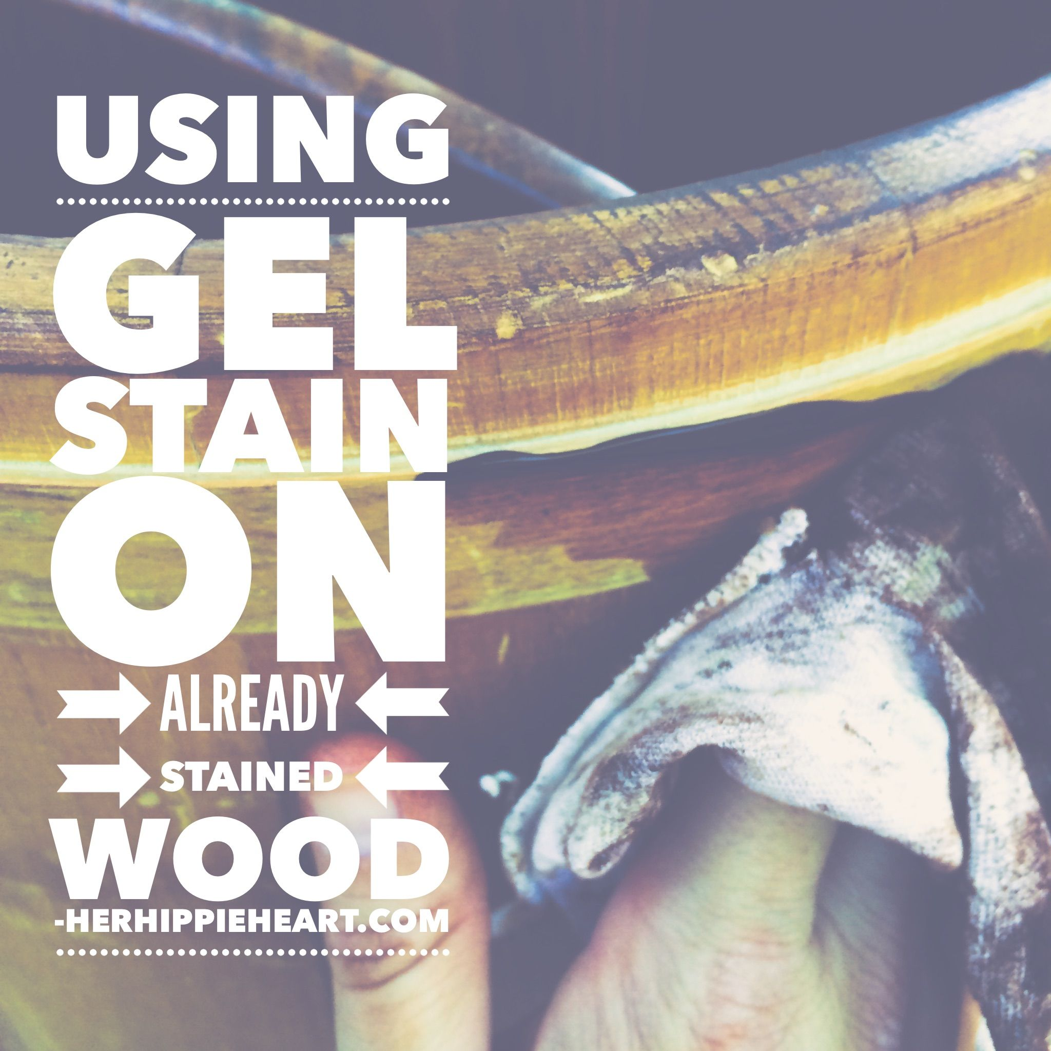 Using Gel Stain On Already Stained Wood