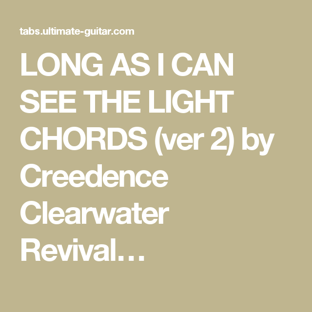Long As I Can See The Light Chords Ver 2 By Creedence Clearwater