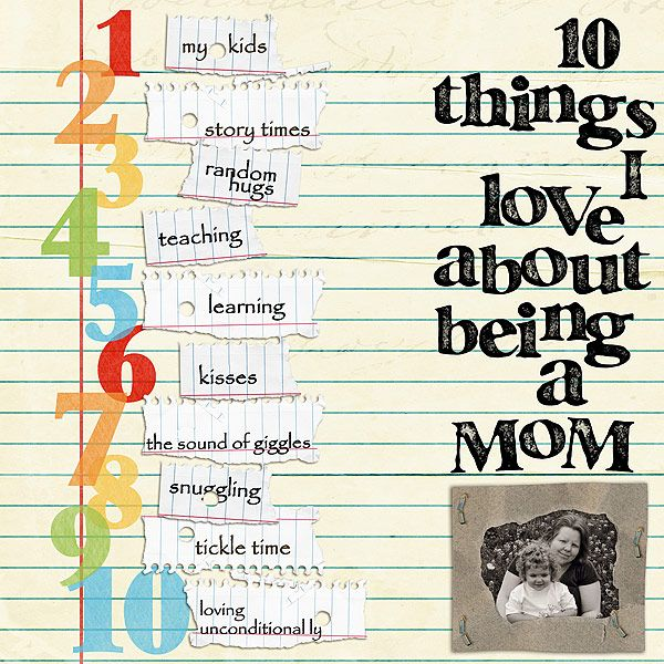 #papercraft #scrapbook #layout.  10 Things I love about being a mom/ your wife/ girlfriend...