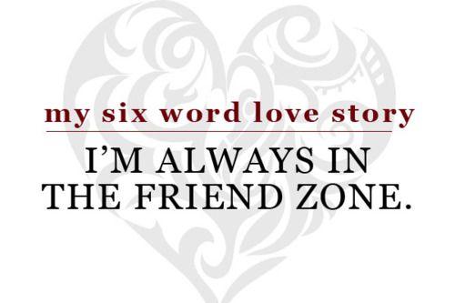 I'm Always In The Friend Zone. #EasyPin