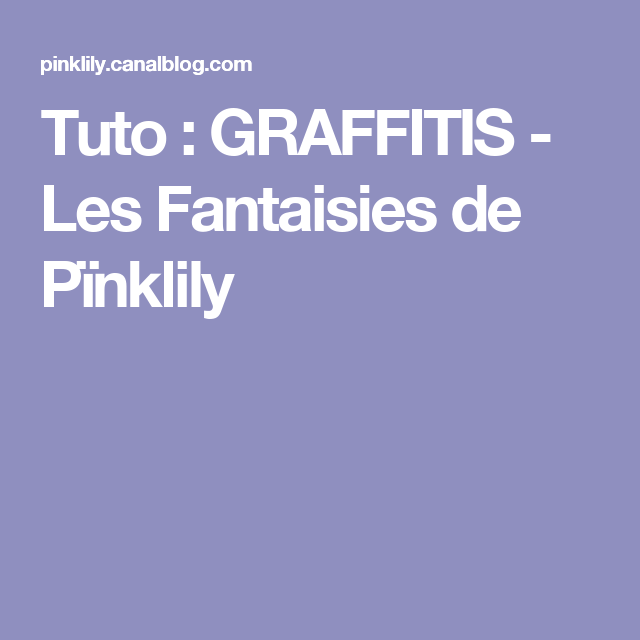 Tuto : GRAFFITIS - Les Fantaisies de Pïnklily
