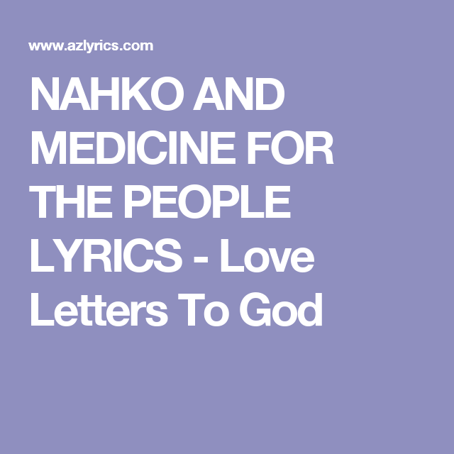 NAHKO AND MEDICINE FOR THE PEOPLE LYRICS Love Letters To God