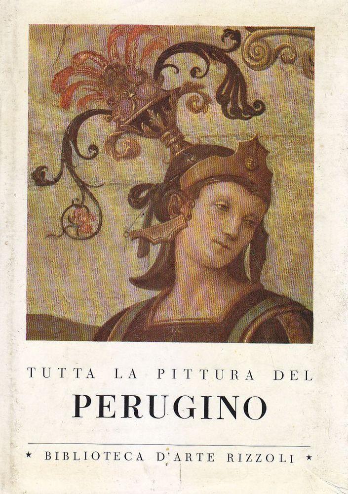TUTTA LA PITTURA DEL PERUGINO a cura di Ettore Camesasca 1959 Rizzoli bibl arte