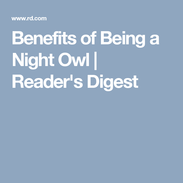 Benefits of Being a Night Owl | Reader's Digest