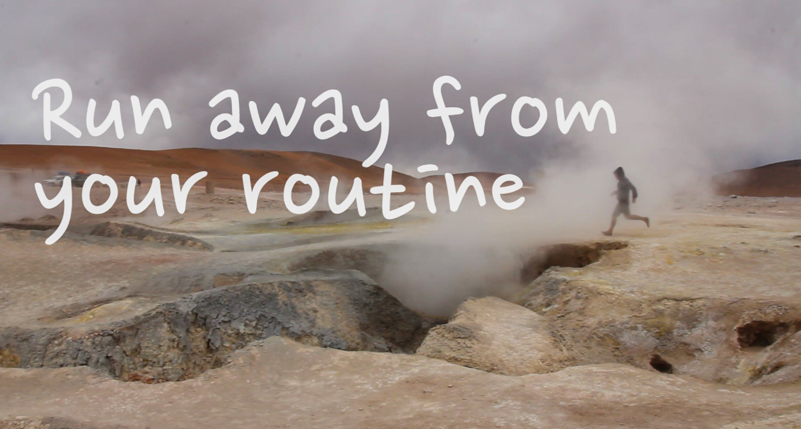 Run Away From Your Routine One Life In 43 Countries Travel Videos Travel Travel Inspiration