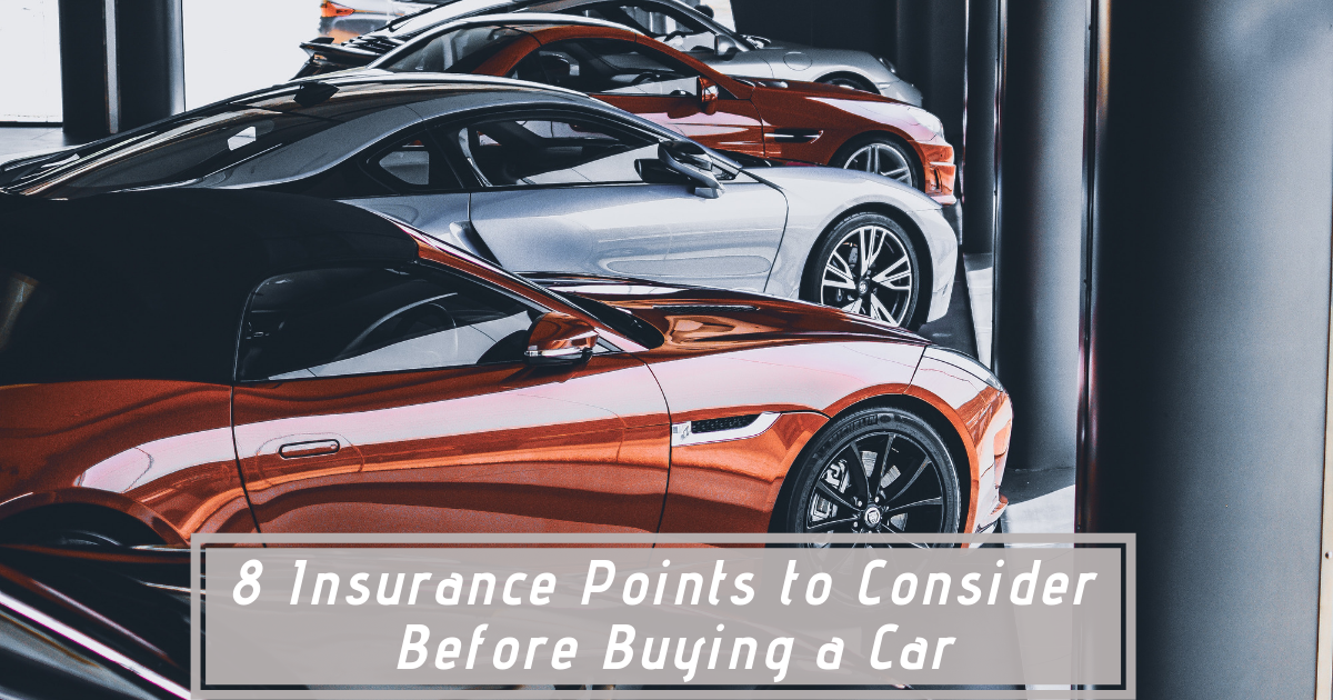 8 Insurance Points To Consider Before Buying A Car Car Car Buying Group Insurance
