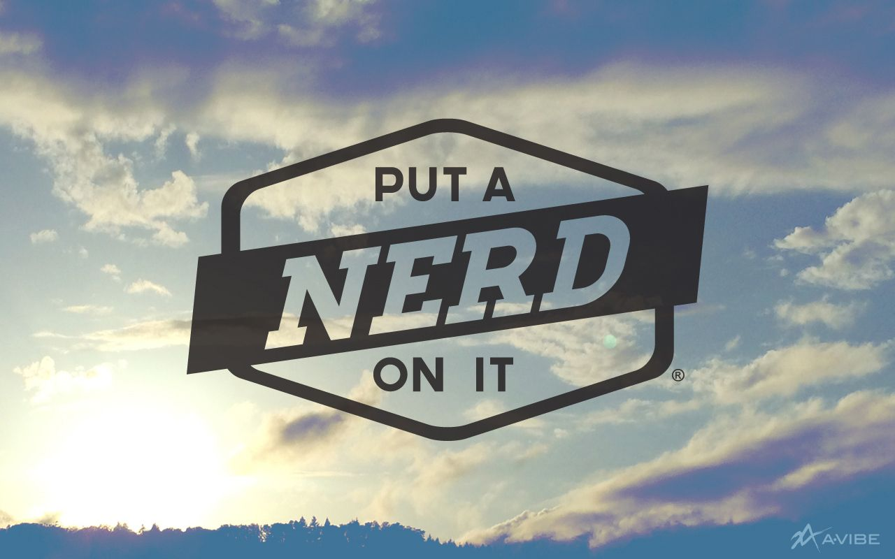 Put a Nerd on it!