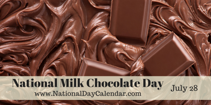 National Milk Chocolate Day July 28 Chocolate Day National Day Calendar July 28