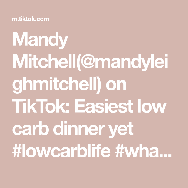 Mandy Mitchell Mandyleighmitchell On Tiktok Easiest Low Carb Dinner Yet Lowcarblife Whatsfordinner Tiktokr Low Carb Cookies Low Carb Dinner Low Carb Keto