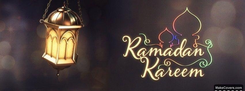 Ramadan Kareem Facebook Covers For Your Timeline Cover Photos Ramadan Wishes Ramadan Kareem Ramadan