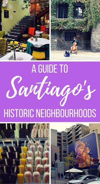A Guide to Santiago's Historic Neighborhoods - THAT BACKPACKER