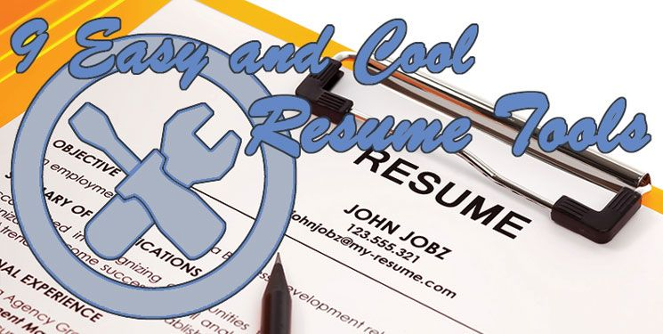 9 Easy Tools to Help You Write a 21st Century Resume