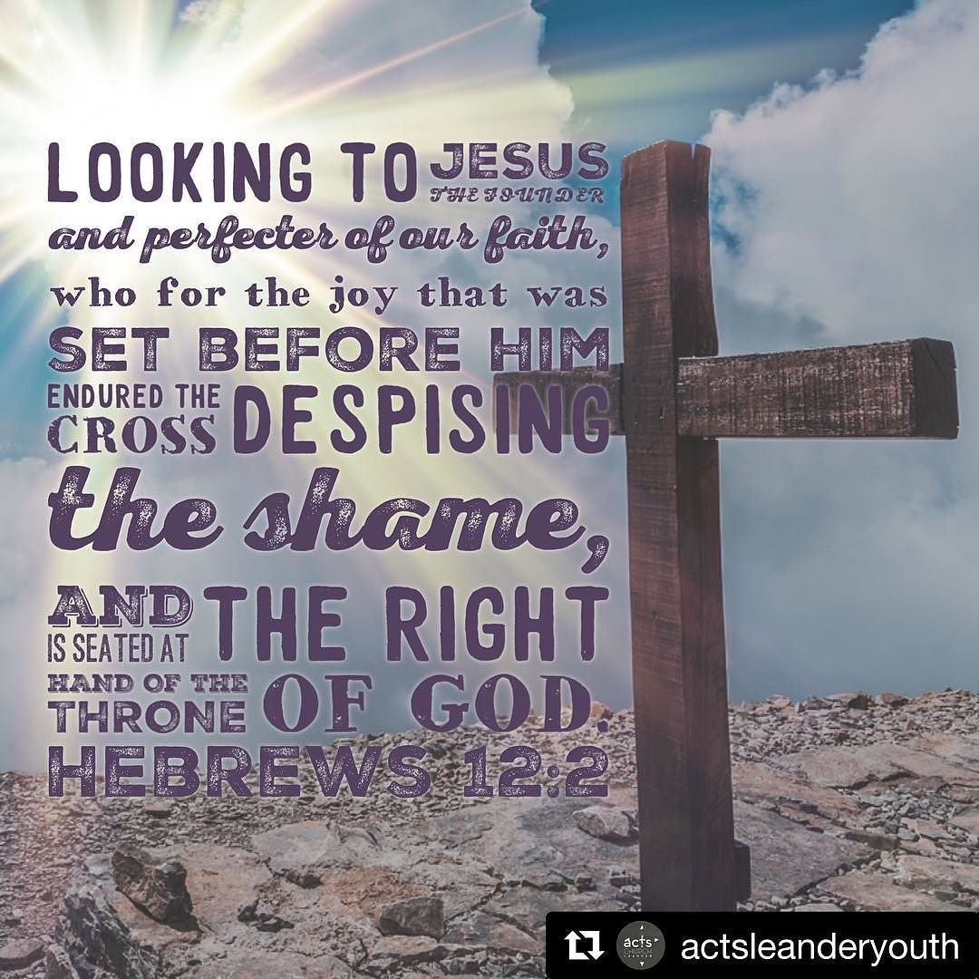 """#Repost @actsleanderyouth with @repostapp  #100BibleVerses I can hardly imagine a better Bible verse for today. Christ endured the cross for us. He knew the prize after the cross and all the shame. He is seated on the right hand of God and we have been given the gift of eternal life! What are you """"enduring"""" today? Remember not matter what it may be heaven is waiting because of what Christ has done. Shared by @HeatherBleier"""