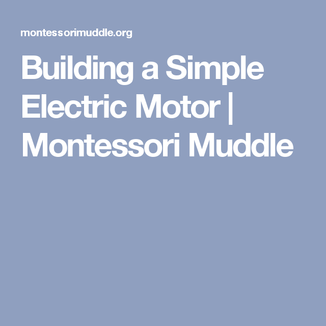 Building a Simple Electric Motor | Montessori Muddle