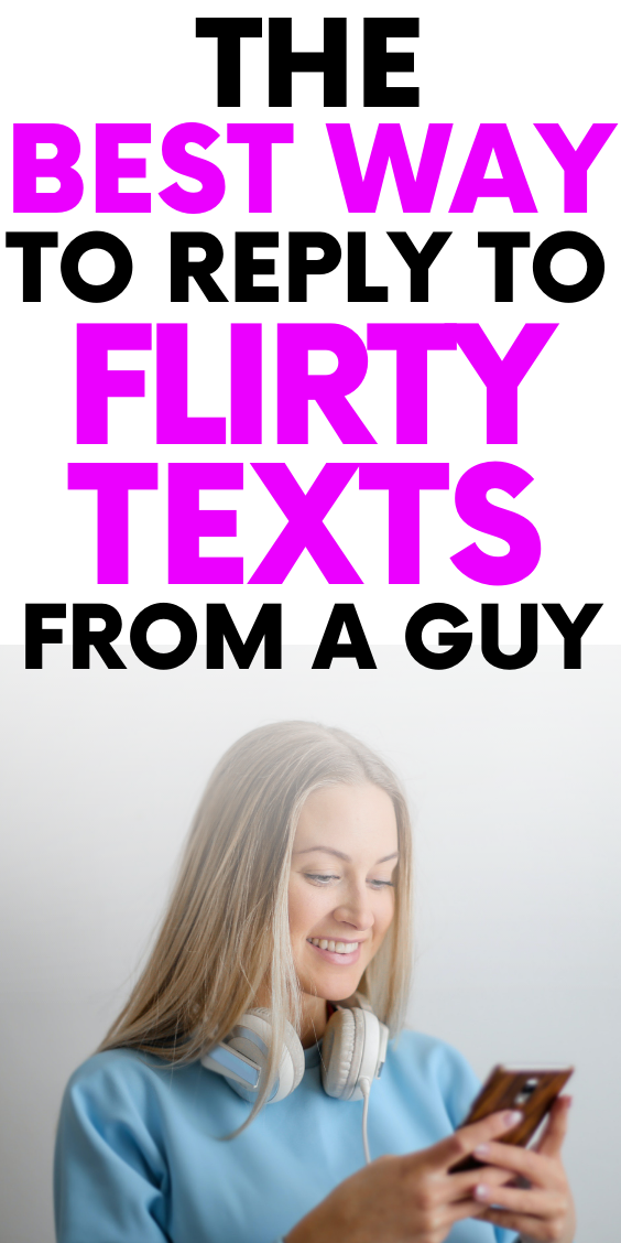 The Best Way To Reply To Flirty Texts From A Guy