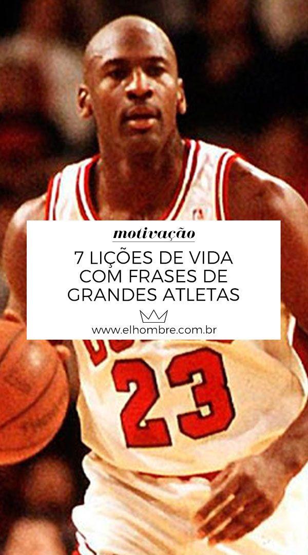 7 Lições De Vida Com Frases De Grandes Atletas Lições De