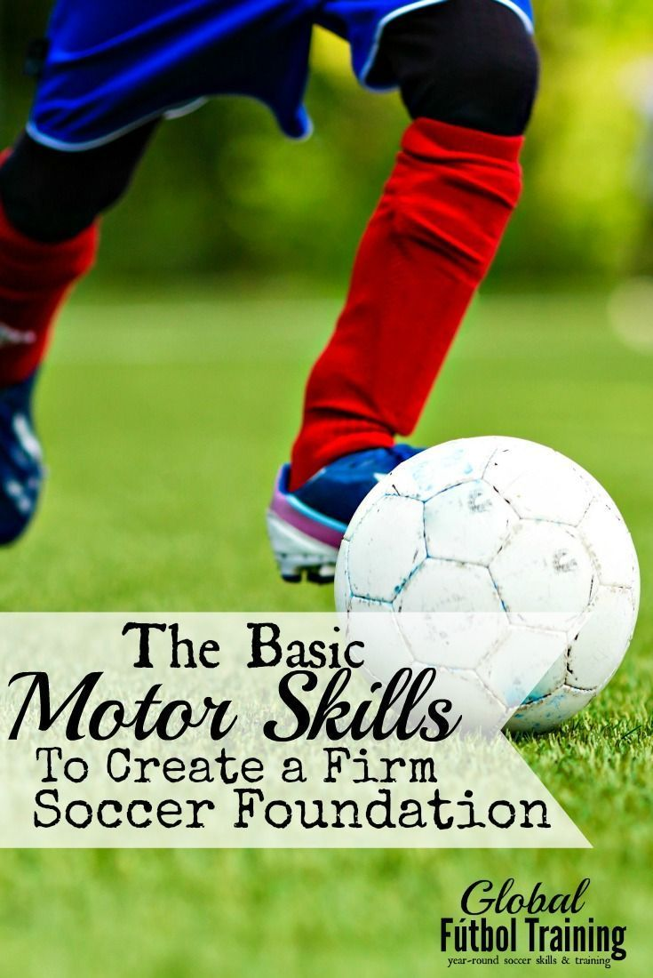 Learn The Basic Motor Skills For Soccer Player Ages 3 12 Yrs Soccer Skills Training Coaching Kids Soccer Soccer Drills For Kids