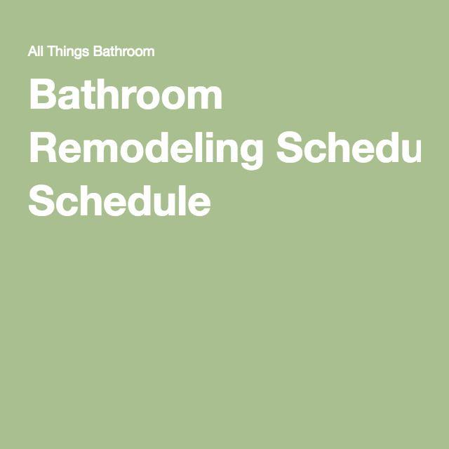 Bathroom Remodeling Schedule | Bathroom, Schedule