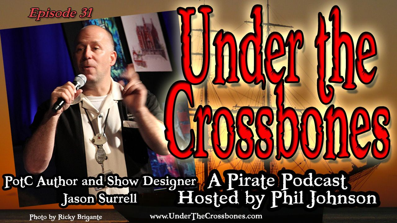 """Great interview with former Disney Imagineer and show designer Jason Surrell.  Author of the book """"Pirates of the Caribbean: From the Magic Kingdom to the Screen""""  http://www.underthecrossbones.com/utc-031-imagineer-author-jason-surrell/"""