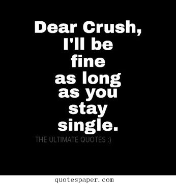 Dear Crush Quotes Quotesgram Funny Dating Quotes Crush Quotes Crush Quotes Tumblr
