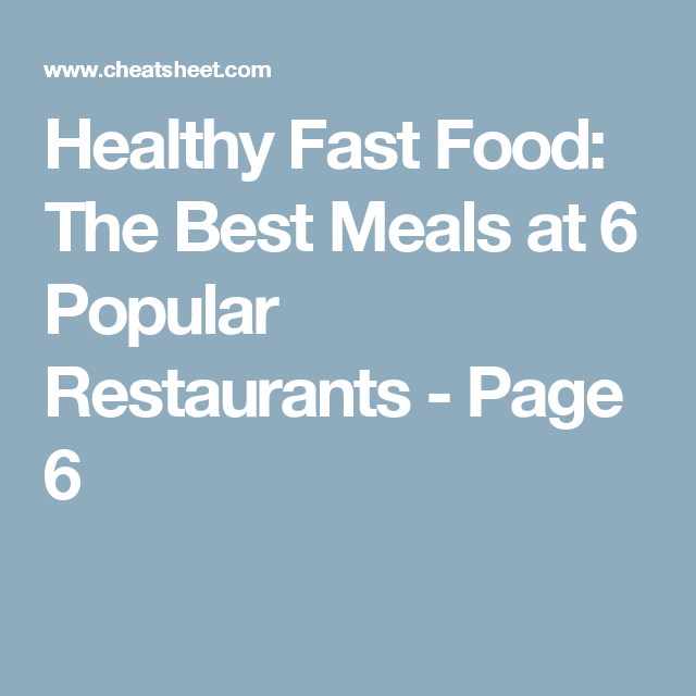 Healthy Fast Food: The Best Meals at 6 Popular Restaurants - Page 6
