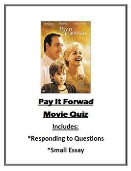 Pay It Forward Essay - Words | Bartleby