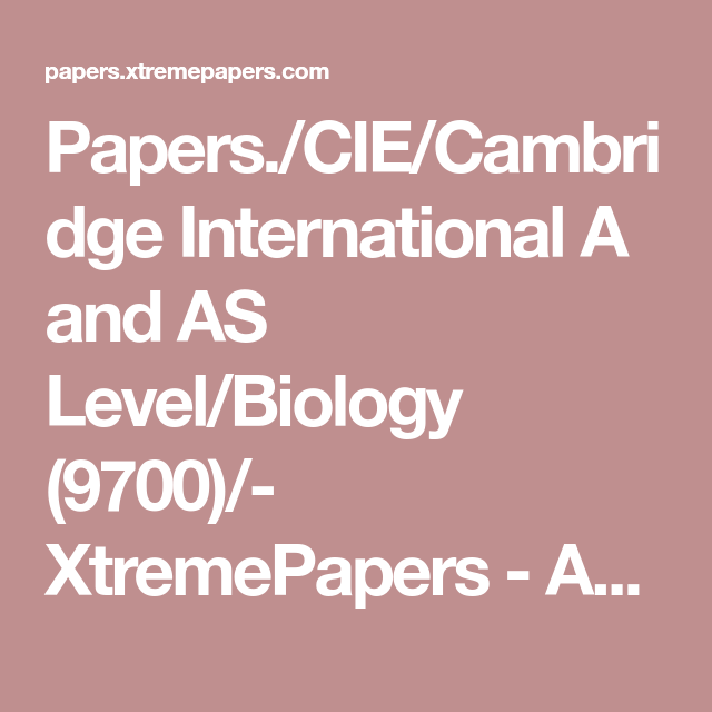 Papers Cie Cambridge International A And As Level Biology 9700