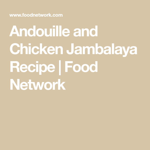 Andouille And Chicken Jambalaya Recipe Cook With Love And