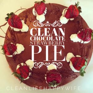 Clean Chocolate Strawberry Pie Chocolate strawberry pie