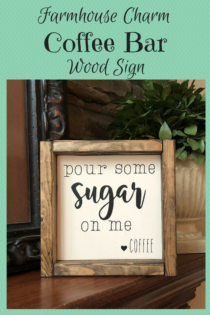 Pour Some Sugar On Me Coffee Sign Coffee Sign Home Decor Farmhouse Style Mother S Day Gift Coffee Ba Coffee Bar Signs House Decor Rustic Coffee Signs