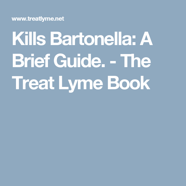 Kills Bartonella: A Brief Guide | LYME DISEASE AND LDN