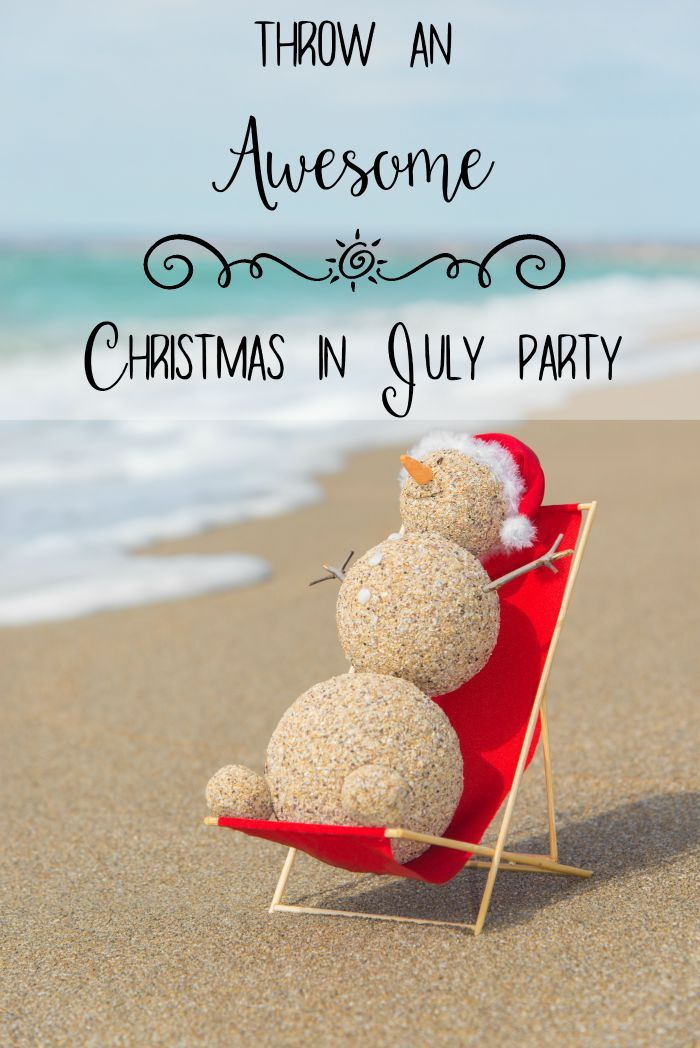 How To Throw An Awesome Christmas In July Party How Was Your Day