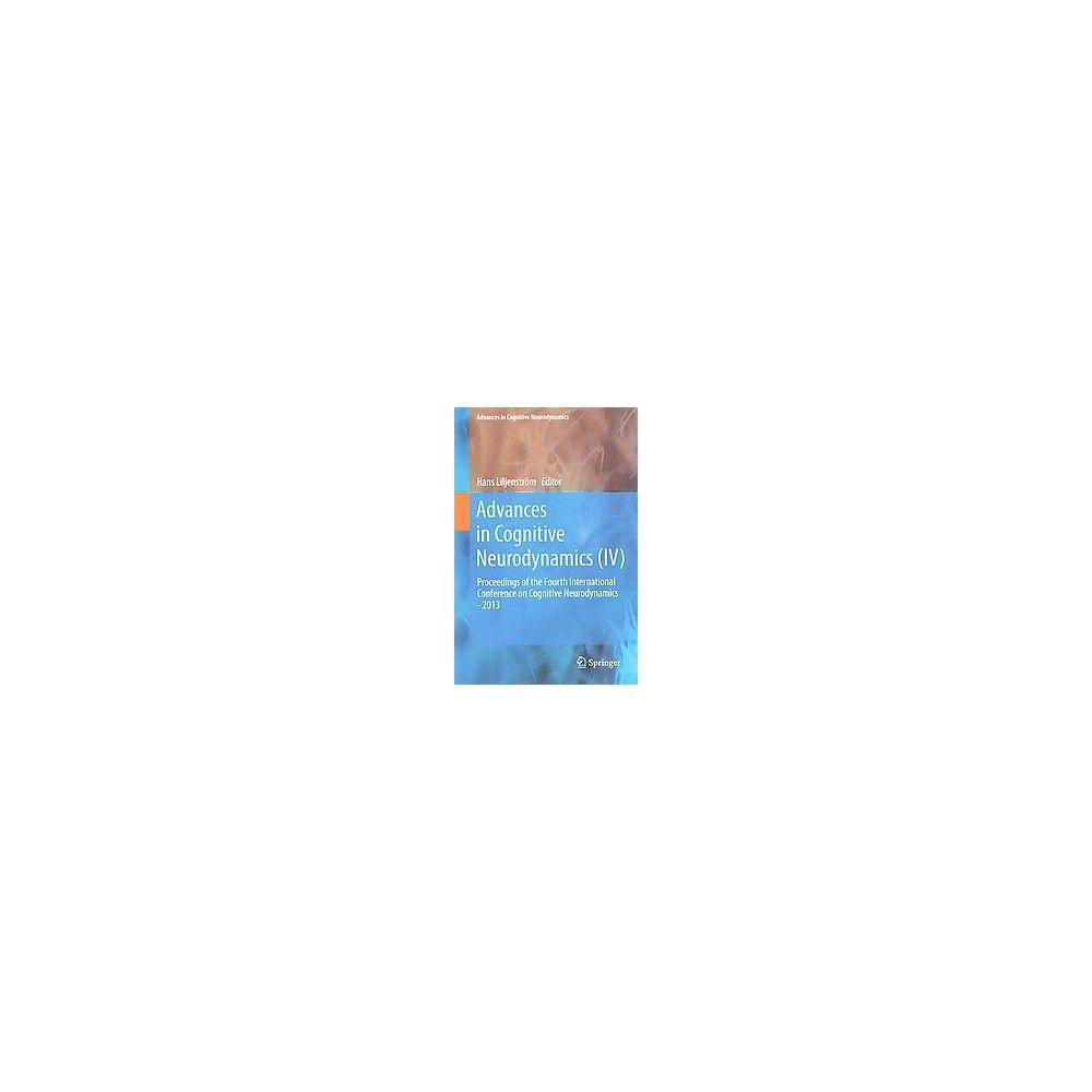 Advances in Cognitive Neurodynamics (Iv) (Hardcover)