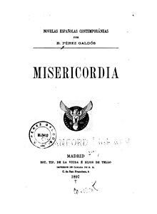 """Benito Perez Galdos: """"misericordia"""" 1897.."""