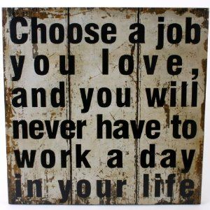 "Find A Job You Love Quote Homescapes Vintage Wall Plaque  Popular Quotes ""choose A Job You"