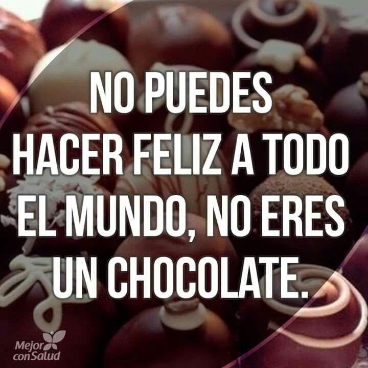 No eres chocolate